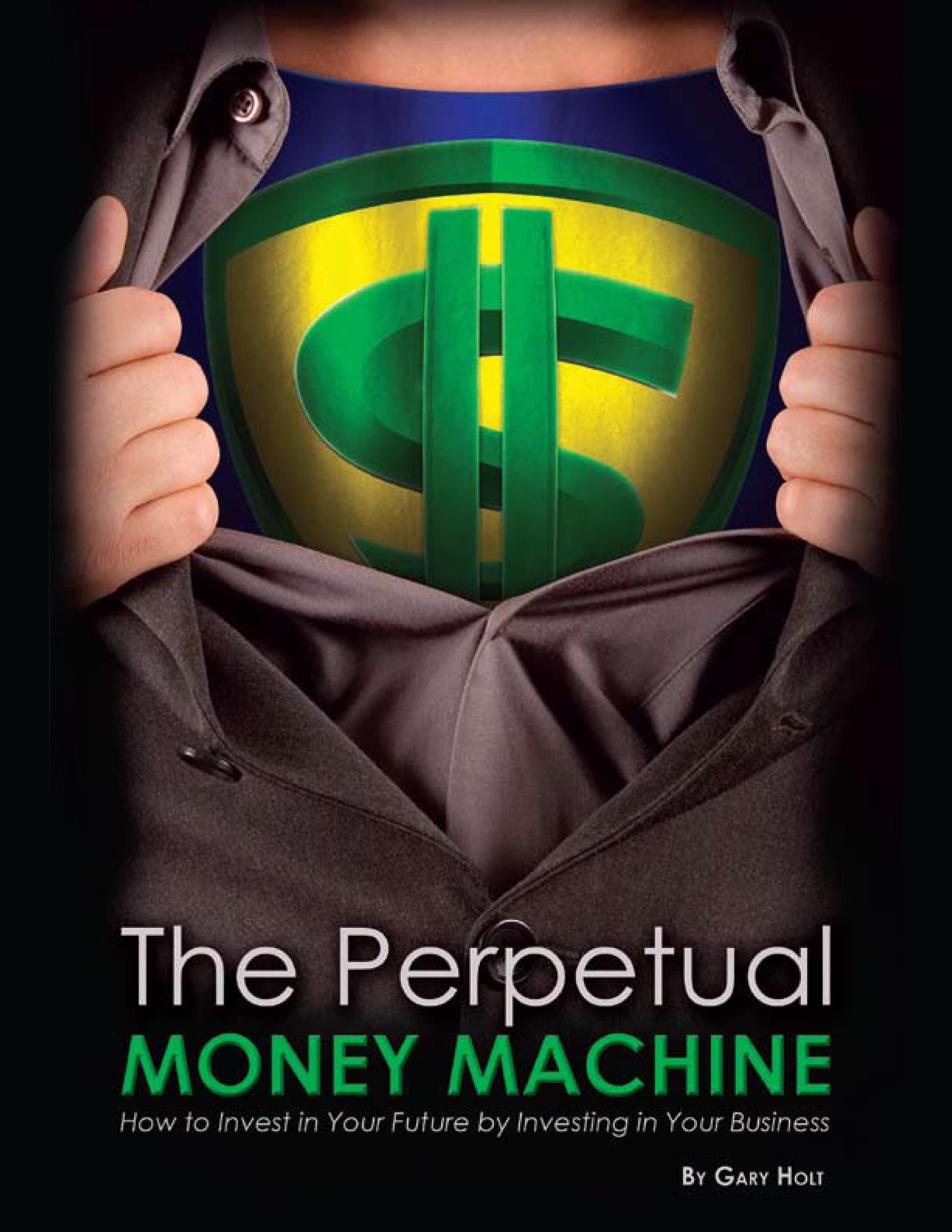 Perpetual Money Machine